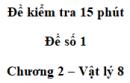 Đề kiểm tra 15 phút - Đề số 1 - Chương 2 - Vật lí 8