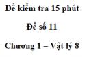 Đề kiểm tra 15 phút - Đề số 11 - Chương 1 - Vật lí 8
