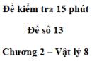 Đề kiểm tra 15 phút - Đề số 13 - Chương 2 - Vật lí 8