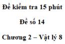 Đề kiểm tra 15 phút - Đề số 14 - Chương 2 - Vật lí 8
