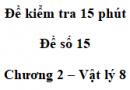 Đề kiểm tra 15 phút - Đề số 15 - Chương 2 - Vật lí 8