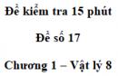 Đề kiểm tra 15 phút - Đề số 17 - Chương 1 - Vật lí 8