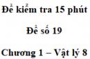Đề kiểm tra 15 phút - Đề số 19 - Chương 1 - Vật lí 8