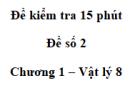 Đề kiểm tra 15 phút - Đề số 2 - Chương 1 - Vật lí 8