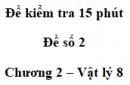 Đề kiểm tra 15 phút - Đề số 2 - Chương 2 - Vật lí 8