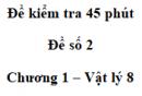 Đề kiểm tra 45 phút (1 tiết) - Đề số 2 - Chương 1 - Vật lí 8