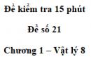 Đề kiểm tra 15 phút - Đề số 21 - Chương 1 - Vật lí 8
