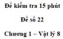 Đề kiểm tra 15 phút - Đề số 22 - Chương 1 - Vật lí 8
