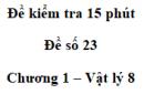 Đề kiểm tra 15 phút - Đề số 23 - Chương 1 - Vật lí 8