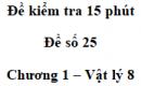 Đề kiểm tra 15 phút - Đề số 25 - Chương 1 - Vật lí 8