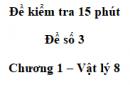 Đề kiểm tra 15 phút - Đề số 3 - Chương 1 - Vật lí 8