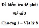 Đề kiểm tra 45 phút (1 tiết) - Đề số 3 - Chương 1 - Vật lí 8