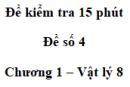 Đề kiểm tra 15 phút - Đề số 4 - Chương 1 - Vật lí 8