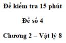 Đề kiểm tra 15 phút - Đề số 4 - Chương 2 - Vật lí 8