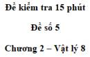 Đề kiểm tra 15 phút - Đề số 5 - Chương 2 - Vật lí 8