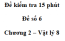 Đề kiểm tra 15 phút - Đề số 6 - Chương 2 - Vật lí 8