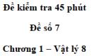Đề kiểm tra 45 phút (1 tiết) - Đề số 7 - Chương 1 - Vật lí 8