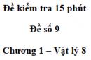 Đề kiểm tra 15 phút - Đề số 9 - Chương 1 - Vật lí 8
