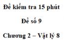 Đề kiểm tra 15 phút - Đề số 9 - Chương 2 - Vật lí 8