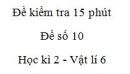 Đề kiểm tra 15 phút - Đề số 10 - Chương 2 - Vật lí 6
