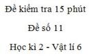 Đề kiểm tra 15 phút - Đề số 11 - Chương 2 - Vật lí 6