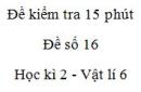 Đề kiểm tra 15 phút - Đề số 16 - Chương 2 - Vật lí 6