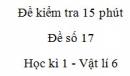 Đề kiểm tra 15 phút -  Đề số 17 - Chương 1 - Vật lí 6