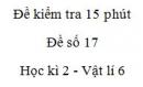 Đề kiểm tra 15 phút - Đề số 17 - Chương 2 - Vật lí 6