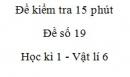 Đề kiểm tra 15 phút -  Đề số 19 - Chương 1 - Vật lí 6