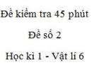 Đề kiểm tra 45 phút (1 tiết) - Đề số 2 - Chương 1 - Vật lí 6