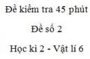 Đề kiểm tra 45 phút (1 tiết) - Đề số 2 - Chương 2 - Vật lí 6