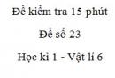 Đề kiểm tra 15 phút -  Đề số 23 - Chương 1 - Vật lí 6