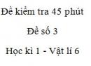 Đề kiểm tra 45 phút (1 tiết) - Đề số 3 - Chương 1 - Vật lí 6
