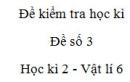 Đề số 3 - Đề kiểm tra học kì 2 - Vật lí 6