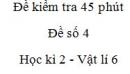 Đề kiểm tra 45 phút (1 tiết) - Đề số 4 - Chương 2 - Vật lí 6