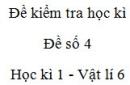 Đề số 4 - Đề kiểm tra học kì 1 - Vật lí 6
