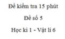 Đề kiểm tra 15 phút -  Đề số 5 - Chương 1 - Vật lí 6