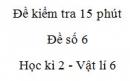 Đề kiểm tra 15 phút - Đề số 6 - Chương 2 - Vật lí 6