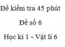 Đề kiểm tra 45 phút (1 tiết) - Đề số 6 - Chương 1 - Vật lí 6