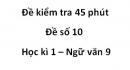 Đề số 10 - Đề kiểm tra 45 phút (1 tiết) - Học kì 1 - Ngữ văn 9