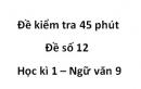 Đề số 12 - Đề kiểm tra 45 phút (1 tiết) - Học kì 1 - Ngữ văn 9
