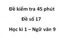 Đề số 17 - Đề kiểm tra 45 phút (1 tiết) - Học kì 1 - Ngữ văn 9