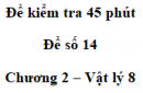 Đề kiểm tra 45 phút (1 tiết) - Đề số 14 - Chương 2 - Vật lí 8