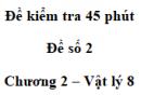 Đề kiểm tra 45 phút (1 tiết) - Đề số 2 - Chương 2 - Vật lí 8