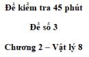 Đề kiểm tra 45 phút (1 tiết) - Đề số 3 - Chương 2 - Vật lí 8