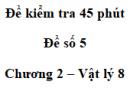 Đề kiểm tra 45 phút (1 tiết) - Đề số 5 - Chương 2 - Vật lí 8