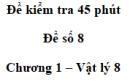 Đề kiểm tra 45 phút (1 tiết) - Đề số 8 - Chương 1 - Vật lí 8