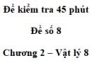 Đề kiểm tra 45 phút (1 tiết) - Đề số 8 - Chương 2 - Vật lí 8