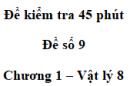 Đề kiểm tra 45 phút (1 tiết) - Đề số 9 - Chương 1 - Vật lí 8