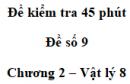 Đề kiểm tra 45 phút (1 tiết) - Đề số 9 - Chương 2 - Vật lí 8